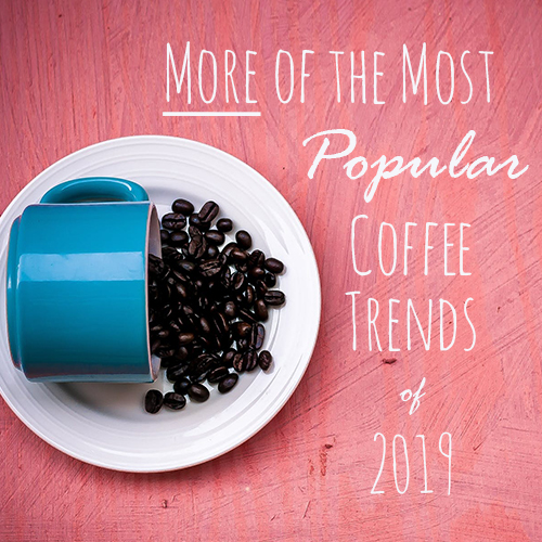 Cafe_D_More 2019 Coffee Trends