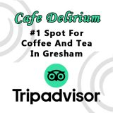 Trip Advisor: Cafe Delirium is #1 for Coffee and Tea in Gresham