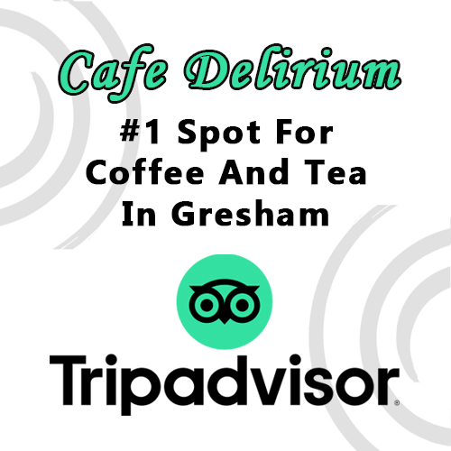 Cafe Delirium Number 1 for Coffee and Tea in Gresham on Trip Advisor
